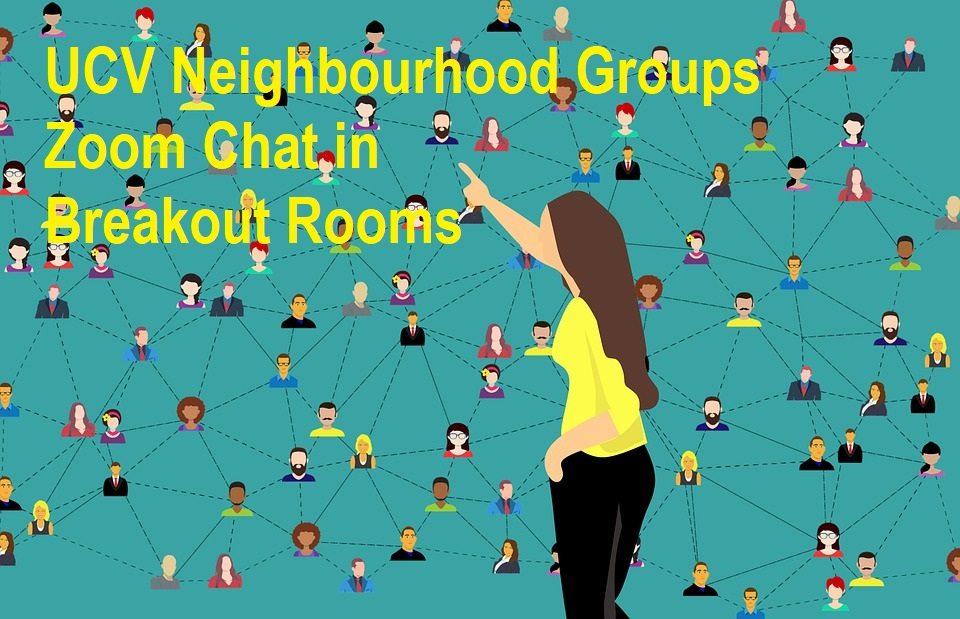 UCV Neighbourhood Groups Tuesday Night Zoom Chat